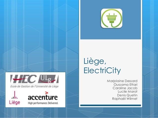 Liège,ElectriCity      Marjolaine Dessard         Oussama Ettari        Caroline Jacob            Lucile Marot            ...