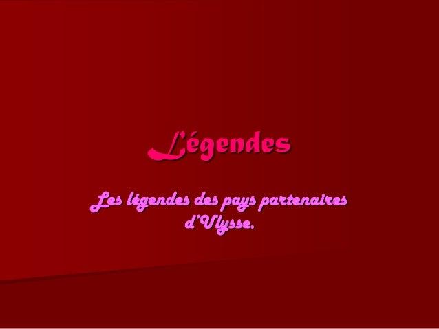 Légendes Les légendes des pays partenaires d'Ulysse.
