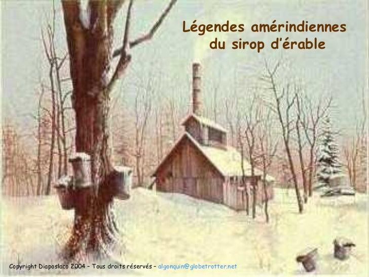 Légendes amérindiennes du sirop d'érable/ Maple syrup Legends