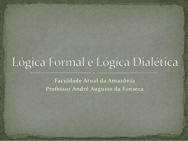 Faculdade Atual da AmazôniaProfessor André Augusto da Fonseca