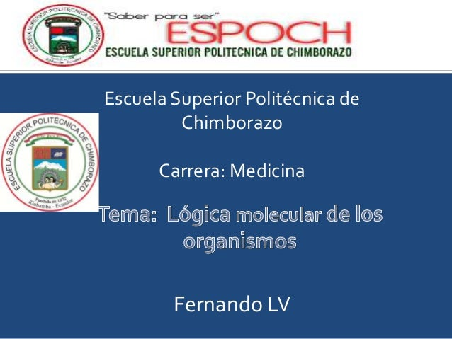 Escuela Superior Politécnica de Chimborazo Carrera: Medicina  Fernando LV