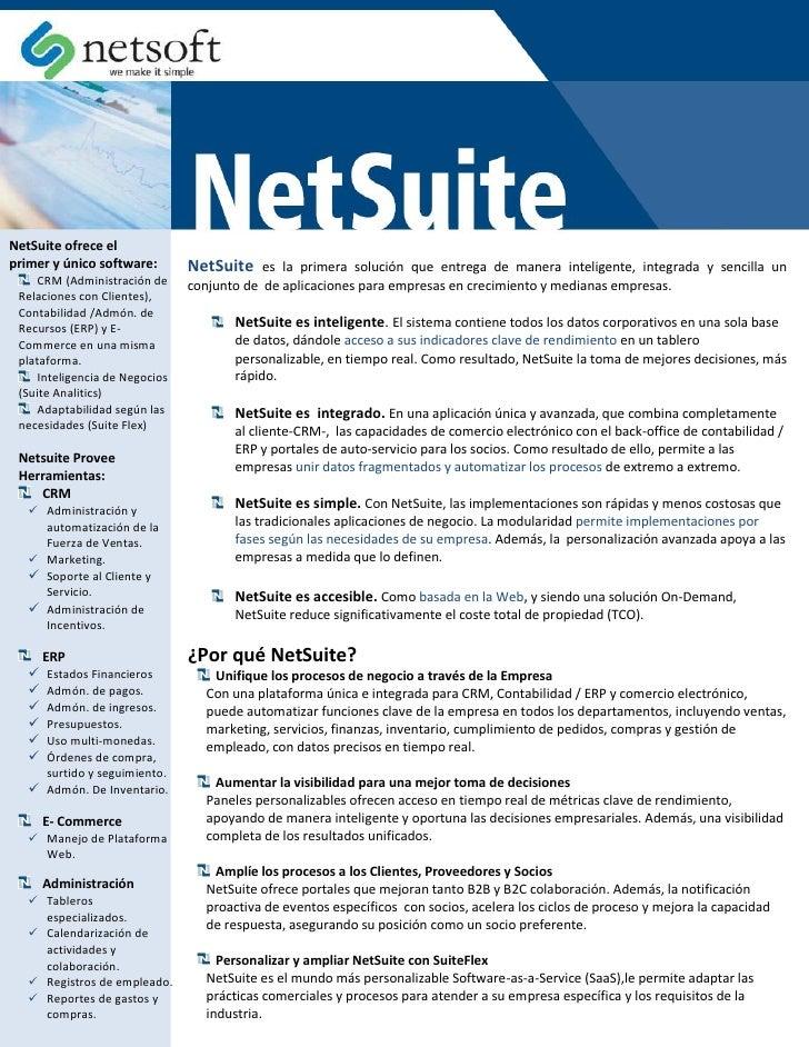 NetSuite ofrece elprimer y único software:        NetSuite    es la primera solución que entrega de manera inteligente, in...