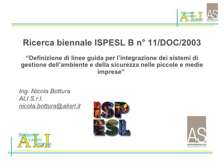 """Ricerca biennale ISPESL B n° 11/DOC/2003 """"Definizione di linee guida per l'integrazione dei sistemi di gestione dell'ambie..."""