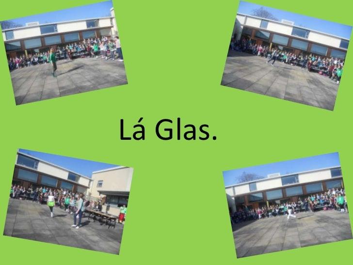 Lá Glas.<br />