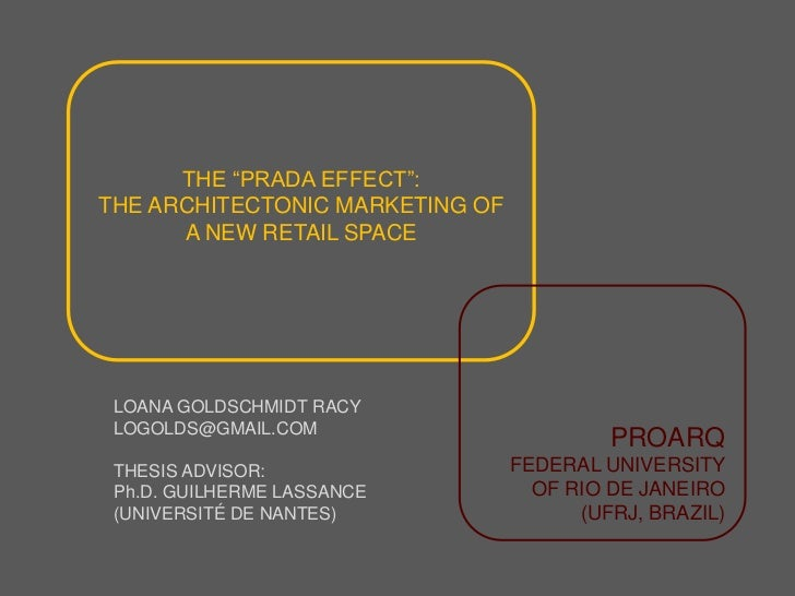 """THE """"PRADA EFFECT"""":<br />THE ARCHITECTONIC MARKETING OF A NEW RETAIL SPACE<br />LOANA GOLDSCHMIDT RACY<br />LOGOLDS@GMAIL...."""