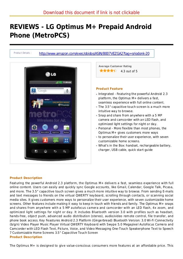 Download this document if link is not clickableREVIEWS - LG Optimus M+ Prepaid AndroidPhone (MetroPCS)Product Details :htt...
