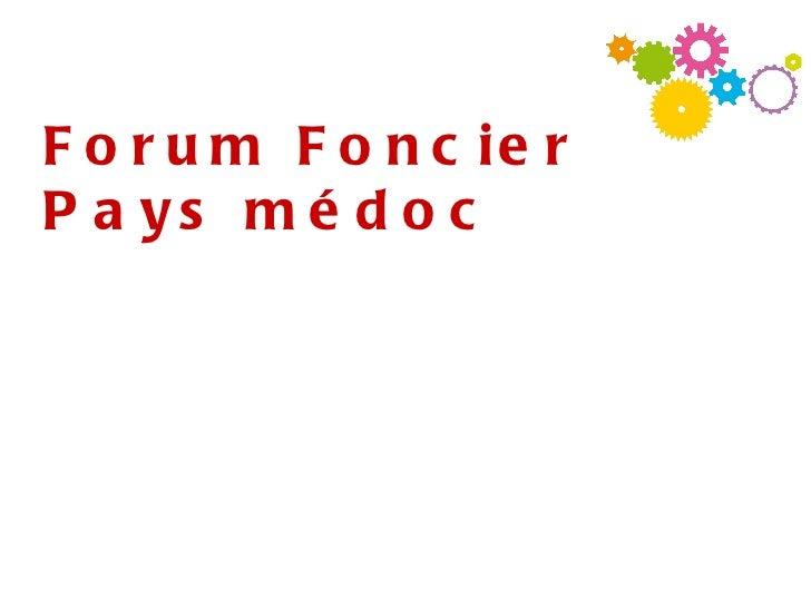 Forum foncier du Pays Médoc - Les dynamiques foncières en Médoc / Conseil Général de la Gironde