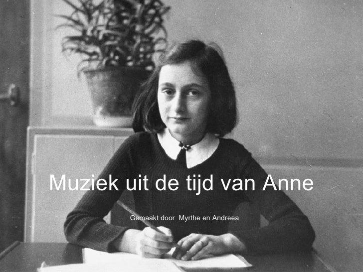 Muziek uit de tijd van Anne Gemaakt door  Myrthe en Andreea