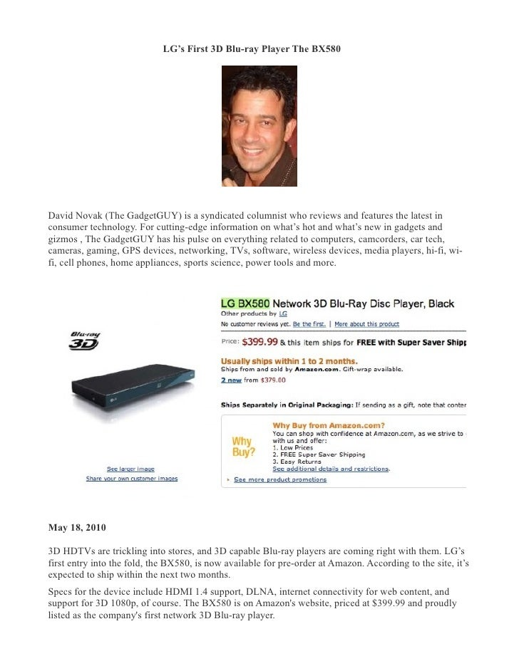LG's First 3D Blu-ray Player The BX580 �     David Novak (The GadgetGUY) is a syndicated columnist who reviews and feature...