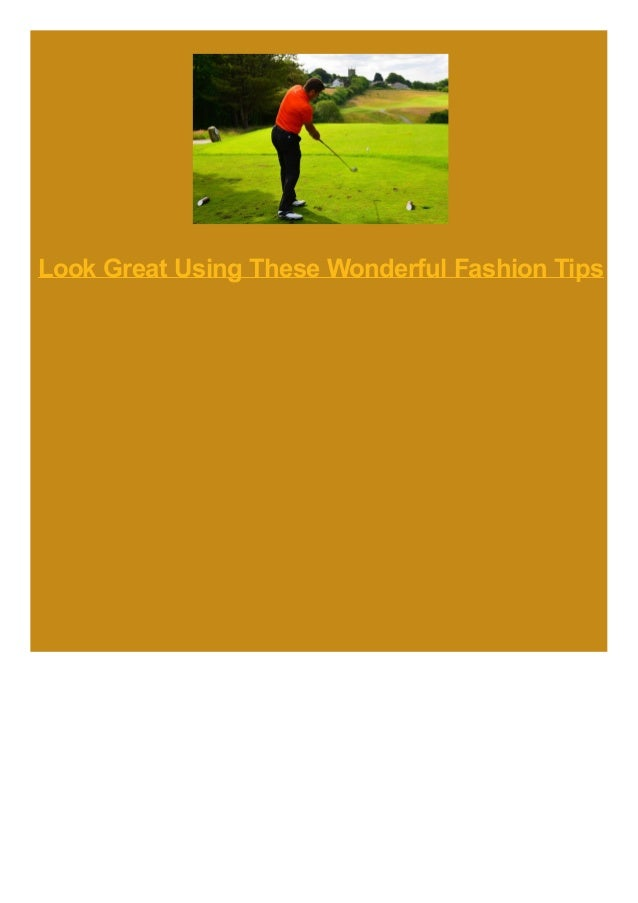 Look Great Using These Wonderful Fashion Tips