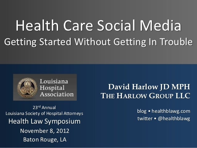Health Care Social MediaGetting Started Without Getting In Trouble                                           David Harlow ...