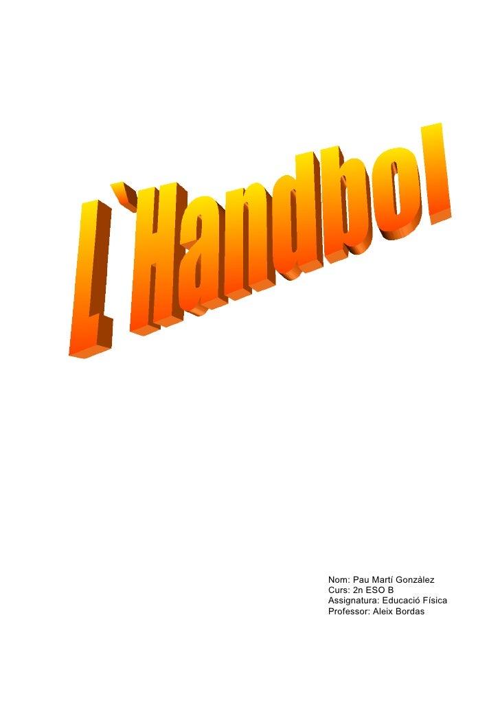 L Hanbol, Treball De  E F