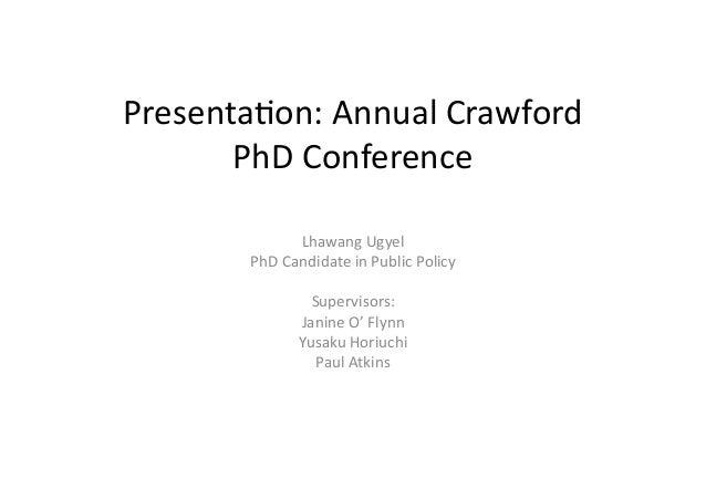 Presenta(on:  Annual  Crawford   PhD  Conference   Lhawang  Ugyel   PhD  Candidate  in  Public  Poli...