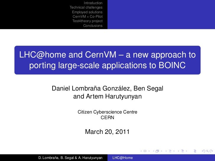 LHC@home and CernVM – a new approach to porting large-scale applications to BOINC