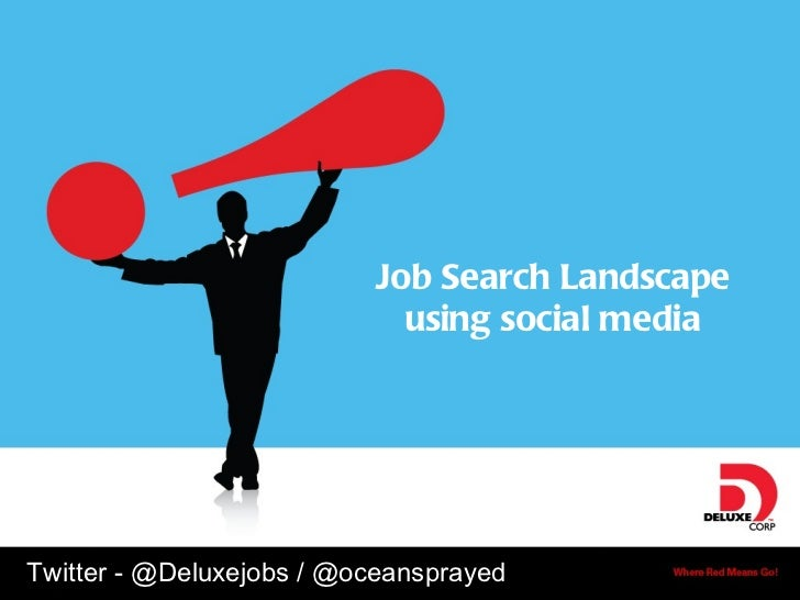 Job Search Landscape using social media Twitter - @Deluxejobs / @oceansprayed