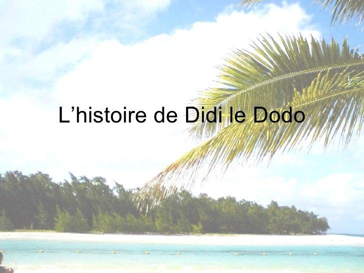 L'histoire de Didi le Dodo
