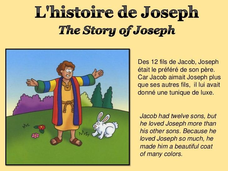 Des 12 fils de Jacob, Josephétait le préféré de son père.Car Jacob aimait Joseph plusque ses autres fils, il lui avaitdonn...