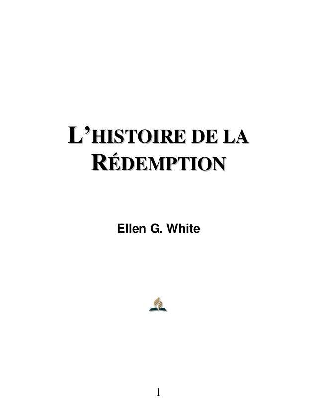 LL''HHIISSTTOOIIRREE DDEE LLAA RRÉÉDDEEMMPPTTIIOONN Ellen G. White 1