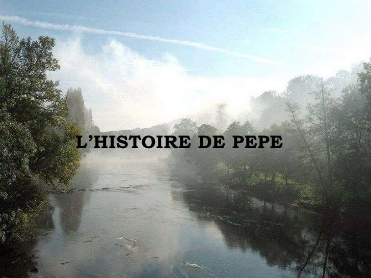 L'HISTOIRE DE PEPE