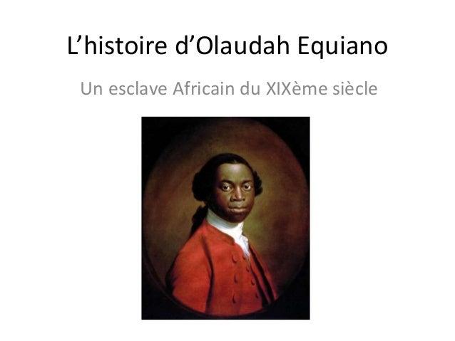L'histoire d'Olaudah Equiano Un esclave Africain du XIXème siècle