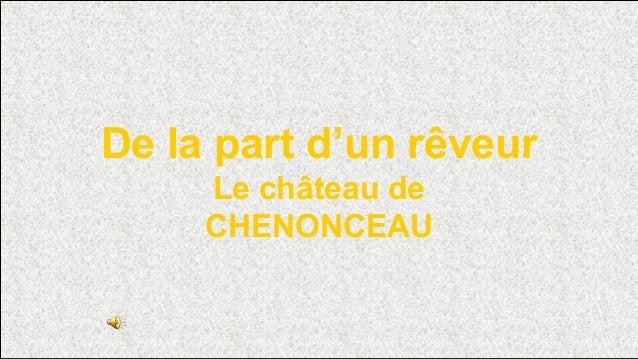 De la part d'un rêveur Le château de CHENONCEAU