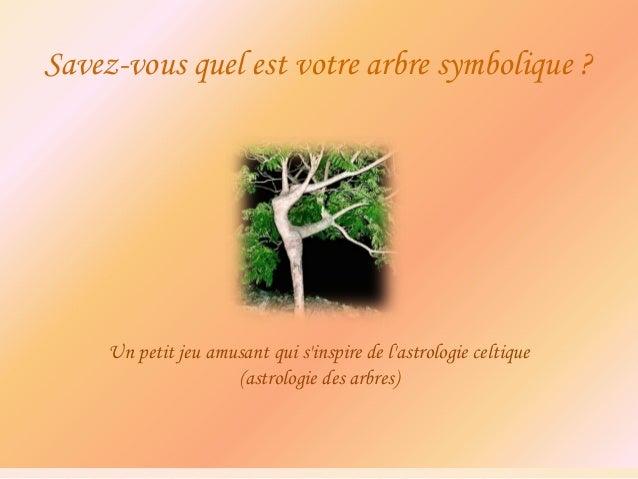 Savez-vous quel est votre arbre symbolique ?     Un petit jeu amusant qui sinspire de lastrologie celtique                ...