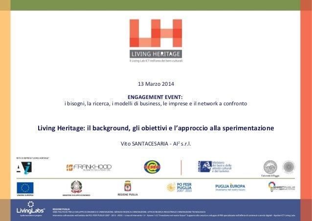 13 Marzo 2014 ENGAGEMENT EVENT: i bisogni, la ricerca, i modelli di business, le imprese e il network a confronto Living H...