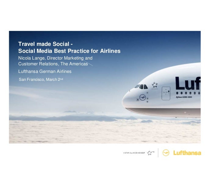 Travel made Social -Social Media Best Practice for AirlinesNicola Lange, Director Marketing andCustomer Relations, The Ame...