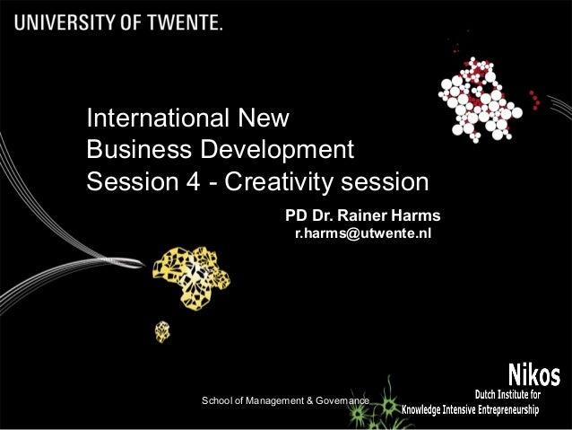 School of Management & Governance 1 PD Dr. Rainer Harms r.harms@utwente.nl International New Business Development Session ...