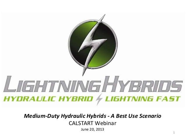 1Medium-Duty Hydraulic Hybrids - A Best Use ScenarioCALSTART WebinarJune 20, 2013