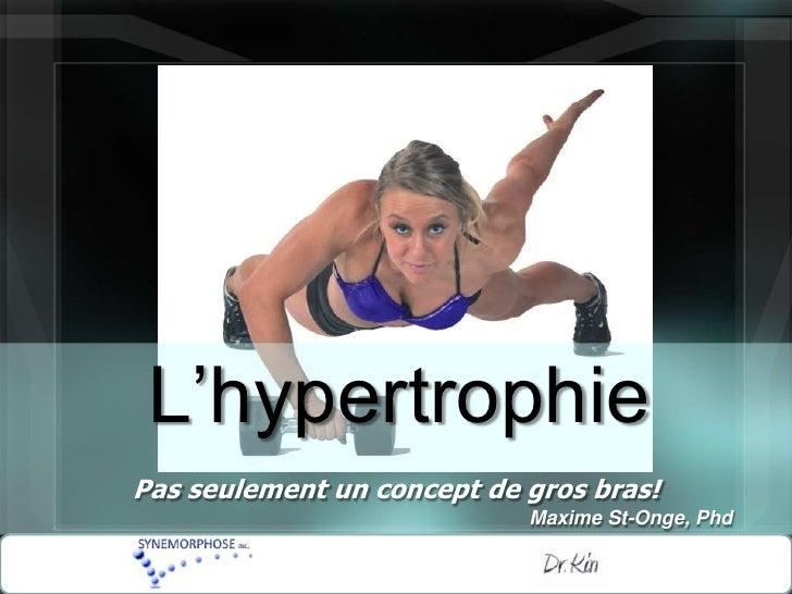 Hypertrophie, pas seulement un concepts de gros bras