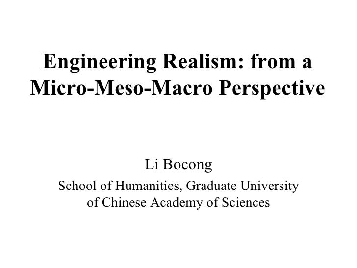 Engineering Realism: from a Micro-Meso-Macro Perspective