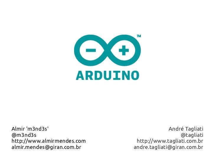 Almir m3nd3s                             André Tagliati@m3nd3s                                         @tagliatihttp://www...