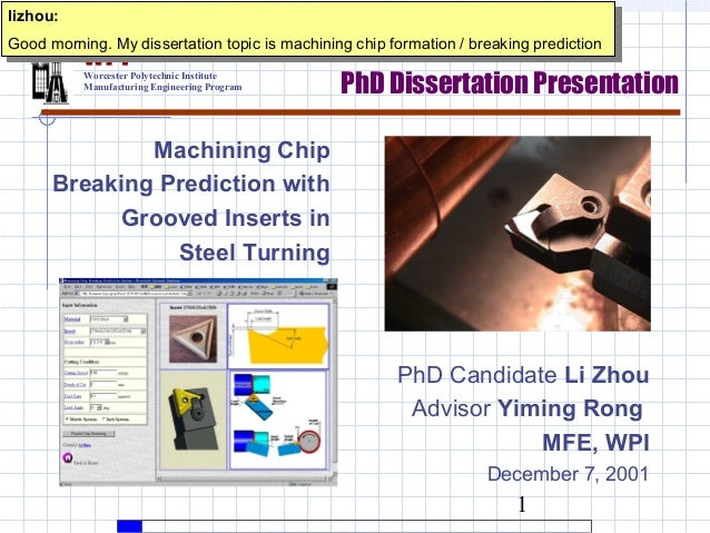 lizhou: lizhou:Good morning. My dissertation topic is machining chip formation / /breaking prediction Good morning. My dis...