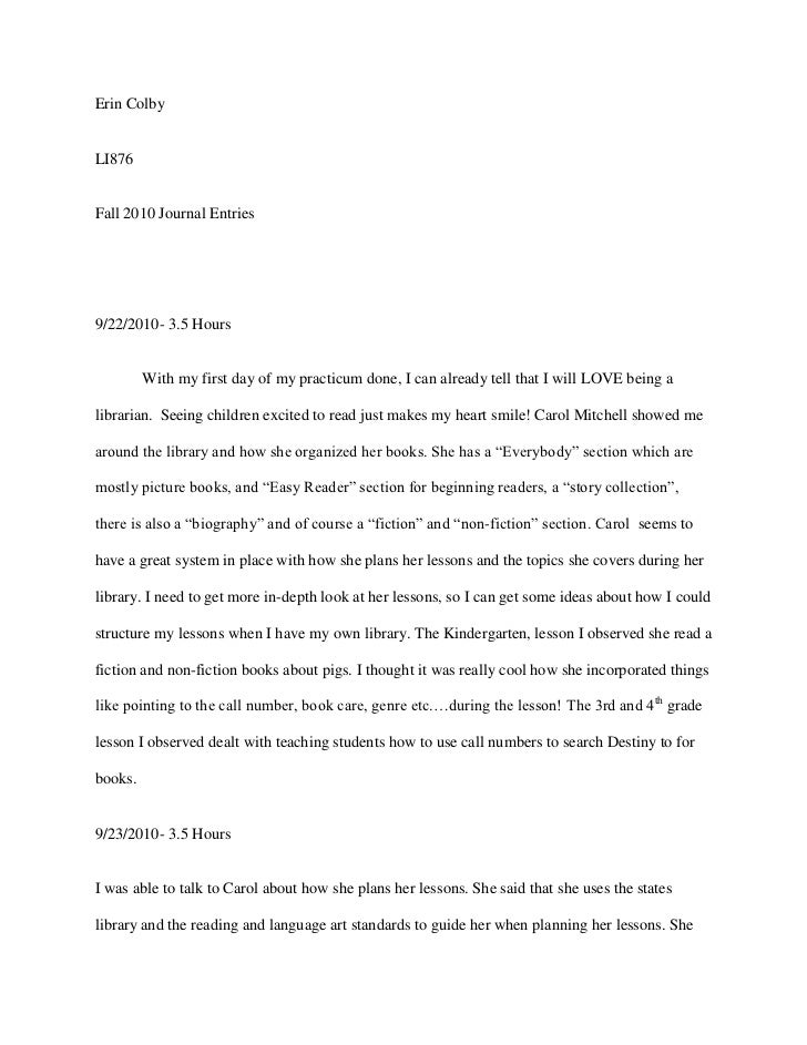 Erin ColbyLI876Fall 2010 Journal Entries9/22/2010- 3.5 Hours         With my first day of my practicum done, I can already...