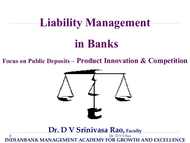 Liability Management                       in BanksFocus on Public Deposits – Product Innovation & Competition            ...