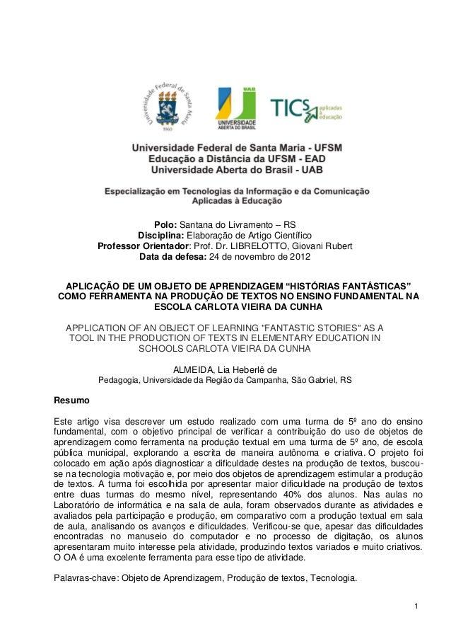 1Polo: Santana do Livramento – RSDisciplina: Elaboração de Artigo CientíficoProfessor Orientador: Prof. Dr. LIBRELOTTO, Gi...