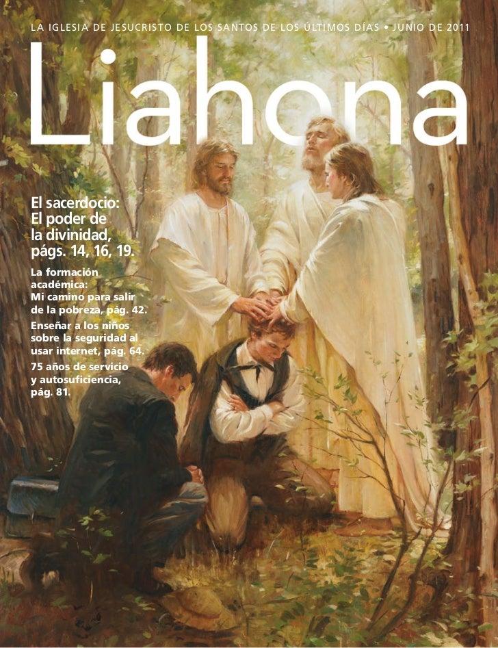 L A IGLESIA DE JESUC RI S TO DE LOS SA N TOS DE LOS ÚLT IMOS DÍA S • JUNIO DE 2011El sacerdocio:El poder dela divinidad,pá...