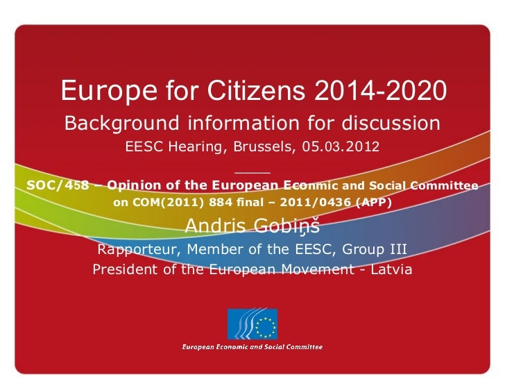 Europe for Citizens 2014-2020     Background information for discussion             EESC Hearing, Brussels, 05.03.2012    ...