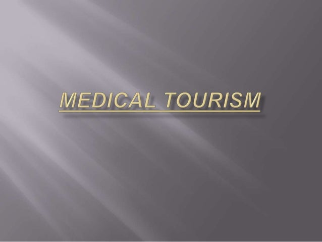 Liam medical tourism powerpoint
