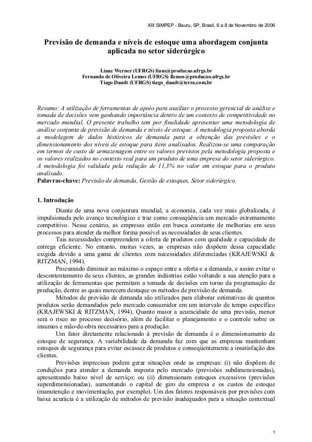 XIII SIMPEP - Bauru, SP, Brasil, 6 a 8 de Novembro de 2006 1 Previsão de demanda e níveis de estoque uma abordagem conjunt...