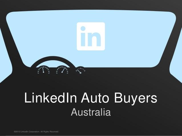 UED BRAND & MARKETING©2013 LinkedIn Corporation. All Rights Reserved.LinkedIn Auto BuyersAustralia