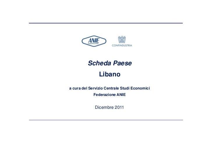 Scheda Paese                Libanoa cura del Servizio Centrale Studi Economici             Federazione ANIE              D...
