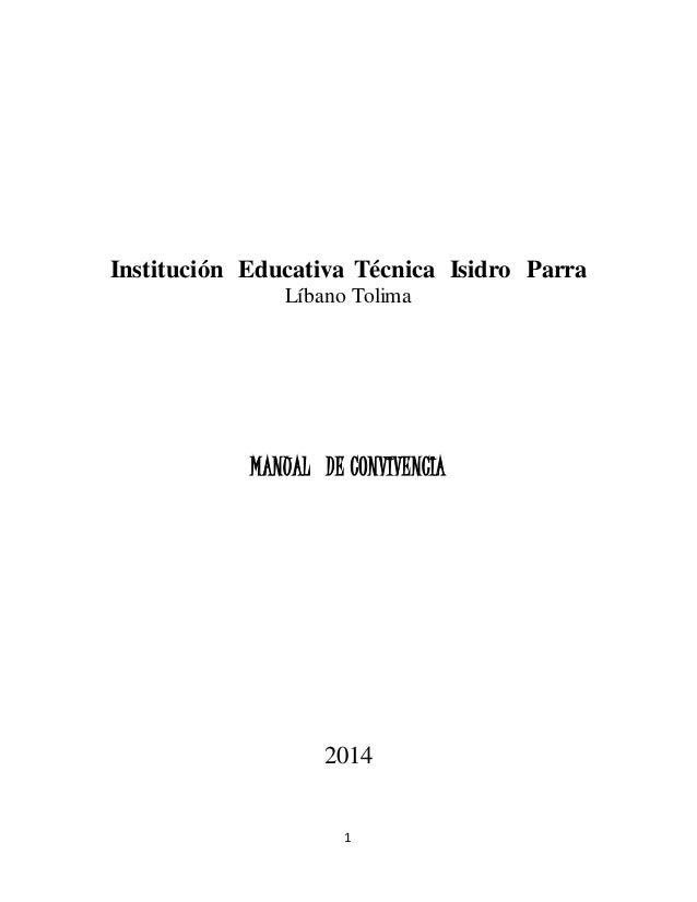 Institución Educativa Técnica Isidro Parra  Líbano Tolima  MANUAL DE CONVIVENCIA  2014  1