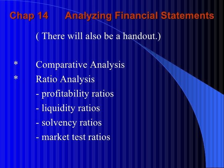 Chap 14  Analyzing Financial Statements <ul><li>( There will also be a handout.) </li></ul><ul><li>* Comparative Analysis ...