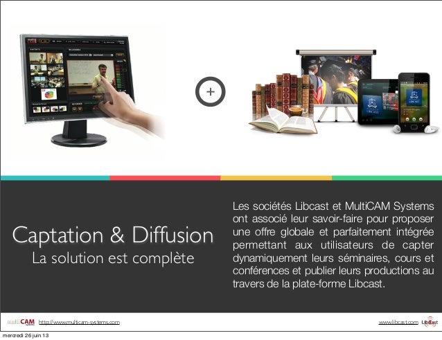www.libcast.comhttp://www.multicam-systems.com Les sociétés Libcast et MultiCAM Systems ont associé leur savoir-faire pour...