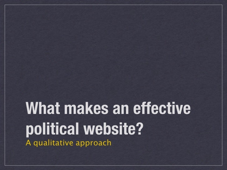 What makes an effective political website? A qualitative approach