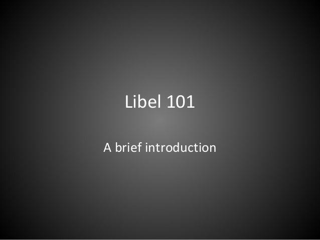 Libel 101 A brief introduction
