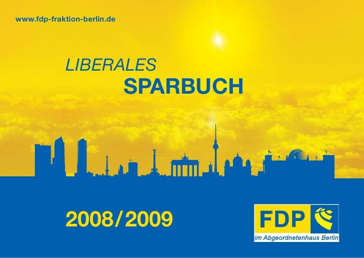www.fdp-fraktion-berlin.de                  LIBERALES                              SPARBUCH                  2008 / 2009
