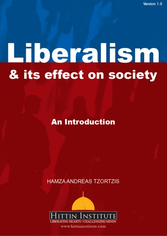 Liberalism & its Effect on Society an Introduction by Hamza Andreas Tzortzis